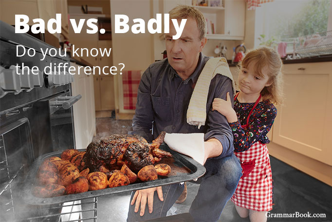 bad vs. badly